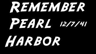 Remember Pearl Harbor -12/7/13