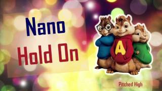 Download Nano - Hold On (Chipmunk Version) MP3 song and Music Video