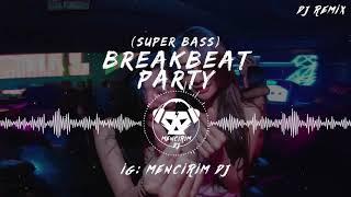 Breakbeat - Terbaru Super Remix 2019  Full Bass
