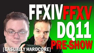 Huntin 4 Games and Meoni on FFXIV, FFXV, DQ11, and more [Casually Hardcore Pre-Show]