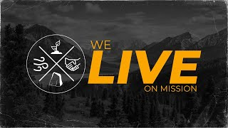 Sunday Service   June 6   Communion Sunday   We LIVE on Mission
