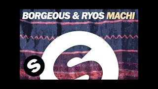 Borgeous & Ryos - Machi (Extended Mix)