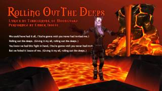 Rolling Out The Deeps [WoW Parody] by Tibbelkrunk ft. EmberIsolte