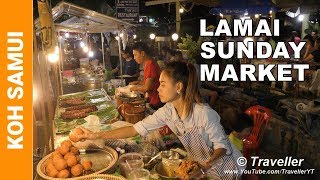 Lamai Sunday Market - Just the food! - Koh Samui holiday attractions - Thai Street food at its best(It´s Sunday evening and we are at the Lamai Beach Sunday Night Market (Thai Street Food Market and non-food market) held every Sunday at Lamai Beach ..., 2016-08-21T00:17:37.000Z)