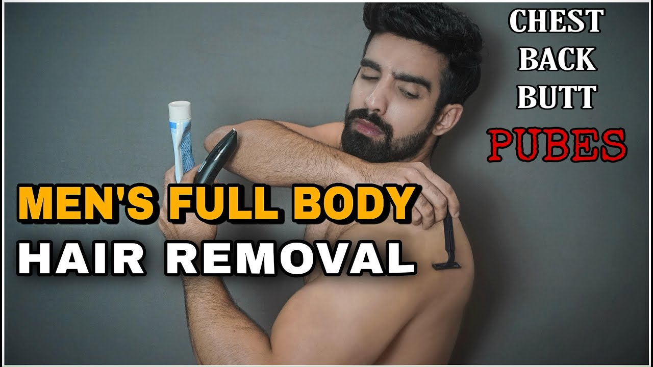 Men S Full Body Hair Removal Butt Chest Legs Underarms Balls Shave Trim Wax Or Laser Hindi Youtube