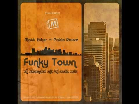 Matt Ether & Pablo Rouve - Funky Town (Extended Mix)