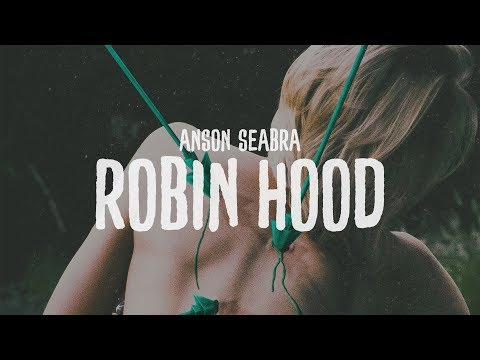 Anson Seabra - Robin Hood (Lyric Video)