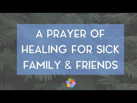 A Prayer of Healing for Sick Family and Friends