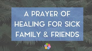 A Prayer of Healing for Sick Family and Friends - YouTube