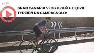 Gran Canaria VLOG dzień 1- Będzie tydzień na Campagnolo!