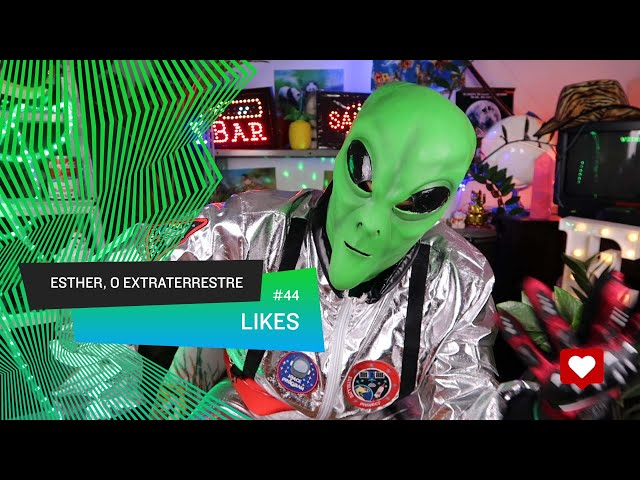 Esther, o Extraterrestre - Likes