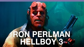 Hellboy 3: Ron Perlman won
