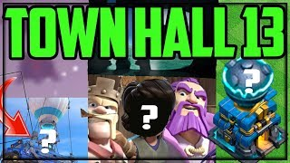 Town Hall 13 Clash of Clans Update - 5 Things We SHOULD GET!