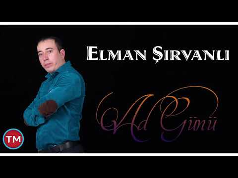 Elman Sirvanli - Ad gunu 2019