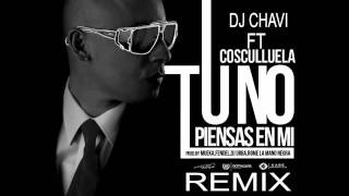 No Piensas En Mi - Cosculluela Ft Dj Chavi Remix [New Reggaeton Romantico 2011-2012]
