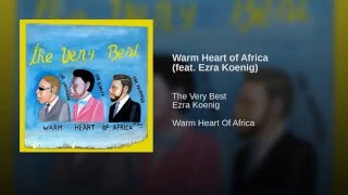Warm Heart of Africa (feat. Ezra Koenig)
