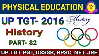 History of Physical Education & Olympics for UP TGT Physical Education-2016, Imp Questions PART- 82