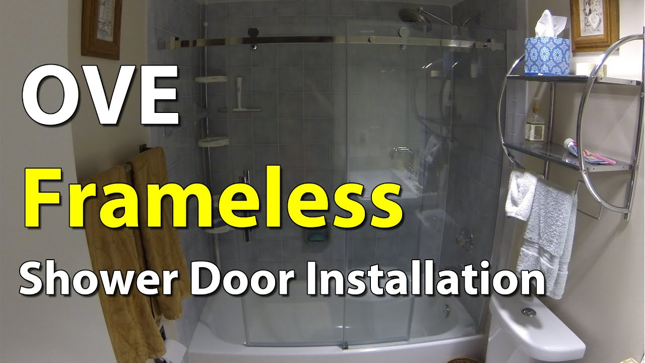 Ove Frameless Bathroom Shower Door Installation Youtube