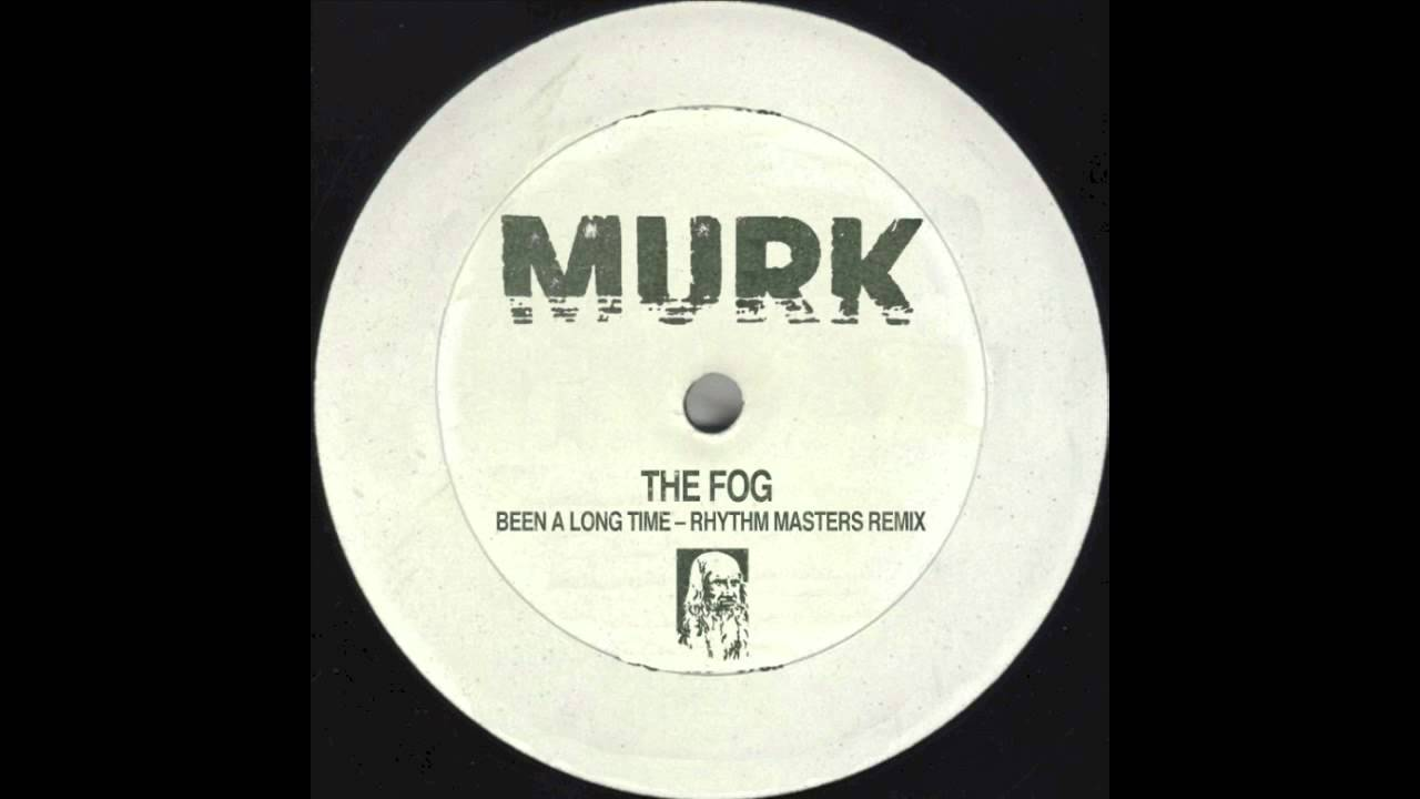 The Fog - Been A Long Time (Rhythm Masters Main Mix) - YouTube