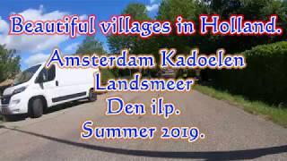 "4K. Amsterdam north  and the villages ""Landsmeer and Den ilp "". Summer 2019.."