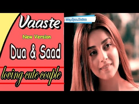 Download Vasty song New    Dua and Saad    background chemistry    🔴Cute Couple 🔴  