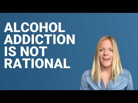 Alcohol Addiction is not Rational – The Cure for Alcoholism – The Sinclair Method (TSM)