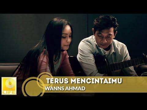 Wanns Ahmad - Terus Mencintaimu (Official Music Video)