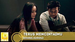 Download lagu Wanns Ahmad - Terus Mencintaimu (Official Music Video)