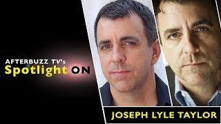 Joseph Lyle Taylor Interview | AfterBuzz TV's Spotlight On