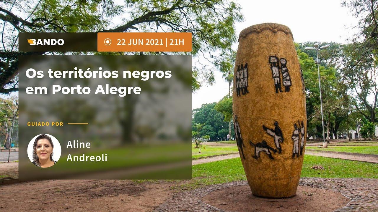 Os territórios negros em Porto Alegre - Experiência guiada online - Guia Aline Andreoli