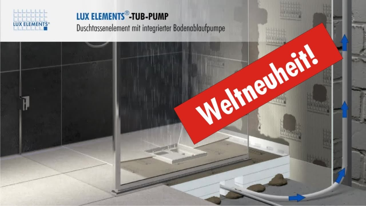 lux elements produkt bodengleiche duschtasse tub pump mit integrierter bodenablaufpumpe youtube. Black Bedroom Furniture Sets. Home Design Ideas