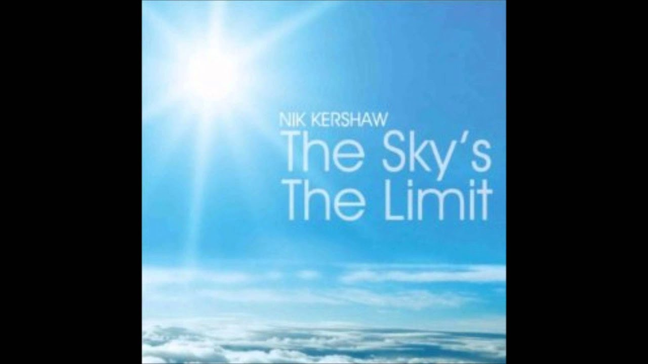 nik kershaw the sky 39 s the limit youtube. Black Bedroom Furniture Sets. Home Design Ideas