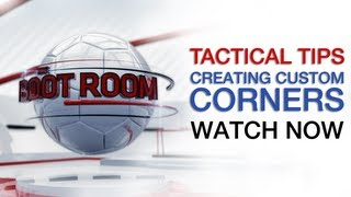 FIFA 13 Tactical Tips | Create A Custom Set-Piece Corner | The Boot Room 04/02/2013