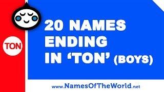 20 boy names ending in TON - the best baby names - www.namesoftheworld.net