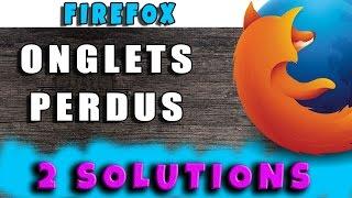 2 solutions pour retrouver ses onglets perdus dans Firefox #AlloOrdi