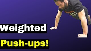 How to Use Weighted Pushups for Building a Massive Chest! (Complete tutorial)