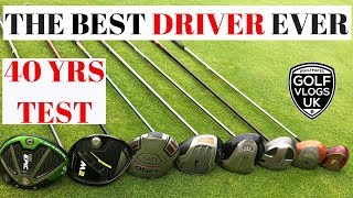 WHAT IS THE BEST DRIVER OF ALL TIME .1980-2019  NEW AND OLD GOLF DRIVERS