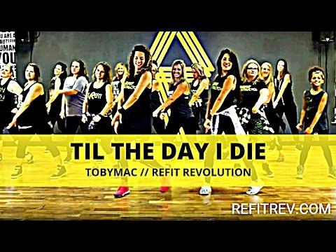"""Til The Day I Die""    TobyMac    Cardio Fitness Choreography    REFIT® Revolution"
