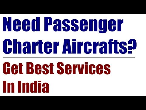 Passenger Charter Aircraft Services In India