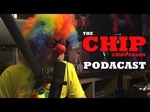 The Chip Chipperson Podacast - 007 - Clown Clownerson