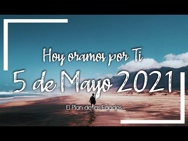 HOY ORAMOS POR TI | MAYO 5 de 2021 |  Oración Devocional |  PAZ