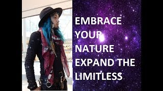 EMBRACE YOUR NATURE EXPAND THE LIMITLESS