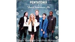 Winter Wonderland / Don't Worry Be Happy - Pentatonix (Audio)