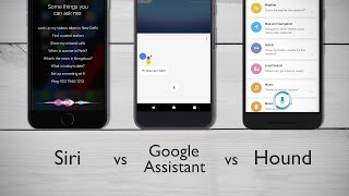 Siri vs Google Assistant vs Hound: Who Wins?