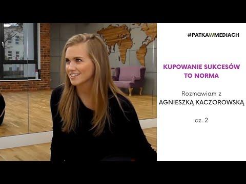 Kupowanie sukcesów to norma - AGNIESZKA KACZOROWSKA, odc.9 cz.1