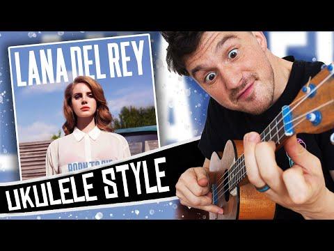 Lana Del Rey Ukulele Style - Born To Die ( Album Medley )