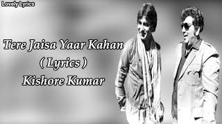 Tere Jaisa Yaar Kaha  Songs (Lyrics) | Kishore Kumar | Amitabh Bachchan | Yaarana 1981 Songs