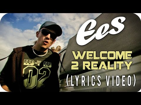 "EES - ""WELCOME TO REALITY"" [Official Lyrics Video]"