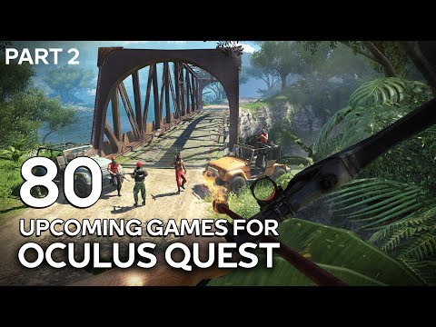 80 Upcoming Games For Oculus Quest (Part 2)