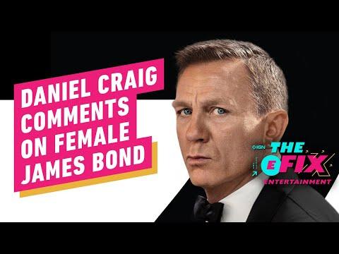 Daniel Craig's comments about a female James Bond might surprise you – IGN The Fix: Entertainment – IGN